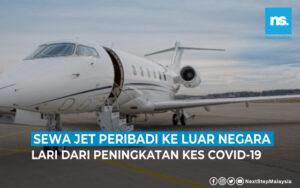 Orang kaya sewa jet peribadi lari dari peningkatan Covid-19 ke luar negara