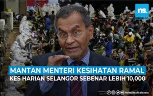 Selangor diramal kes harian sebenarnya lebih 10,000 sehari