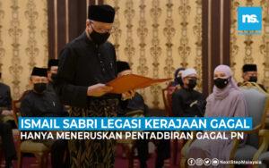Ismail Sabri legasi kerajaan gagal