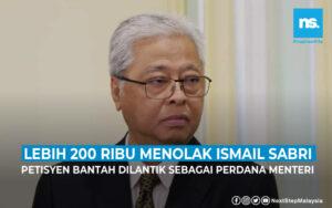 Lebih 200 ribu menolak Ismail Sabri sebagai Perdana Menteri