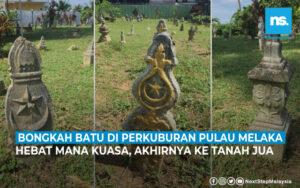 Bongkah Batu di Perkuburan Pulau Melaka