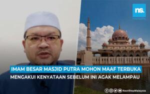 Imam Besar Masjid Putra mohon maaf, sedar kenyataan agak keterlaluan
