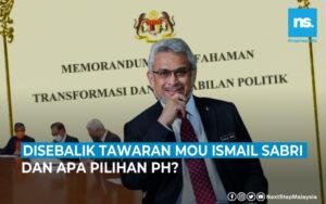 Apa ada di sebalik tawaran Ismail Sabri dan apa pilihan PH?